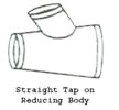 Straight Tap on Reducing Body Design